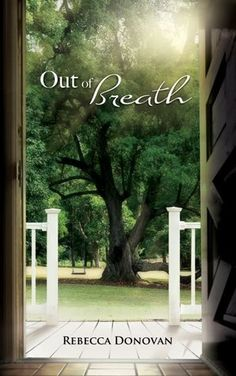 Out of Breath (The Breathing Series #3) by Rebecca Donovan