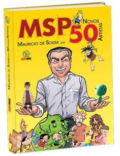 LIGA HQ - COMIC SHOP MSP 50 NOVOS ARTISTAS VOL 3 MAURICIO DE SOUSA CAPA MOLE PARA OS NOSSOS HERÓIS NÃO HÁ DISTÂNCIA!!!