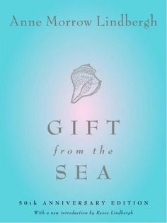 Gift from the Sea--beautiful book--a must read for every woman.  Written in 1955 but completely relevant today.  You can read it in just a couple of hours.  Highly recommended.  Go to this website to read a little about the author-Anne Morrow Lindbergh.   She was amazing, too.