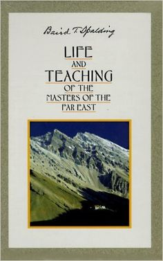 Life and Teaching of the Masters of the Far East (6 Volume Set) Baird T. Spalding: Books