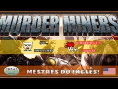 Murder Miners - Mestres do Inglês - | Blog Viiish Channel  Nosso novo vídeo chegando! Com mais novidade no canal: jogamos Murder MIners! Compartilha com os parças tá? :3