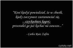 Ktoś kiedyś powiedział, że w chwili... #Zafón-Carlos-Ruiz,  #Miłość, #Wątpliwości-i-dylematy