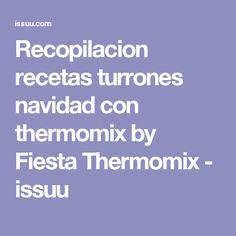 Recopilacion recetas turrones navidad con thermomix by Fiesta Thermomix - issuu