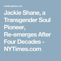 Jackie Shane, a Transgender Soul Pioneer, Re-emerges After Four Decades - NYTimes.com