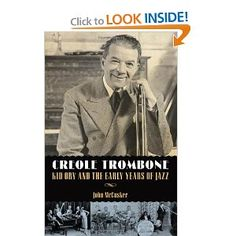 Creole Trombone: Kid Ory and the Early Years of Jazz by John McCusker . hey, you, buy this book!  (i did)