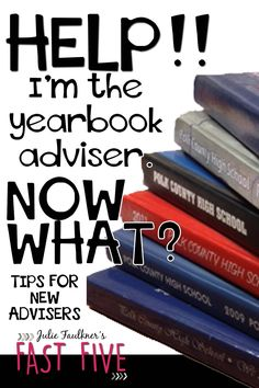 Tips for New Yearbook Advisers, Tips for Starting Out as a Yearbook Adviser