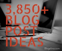 No joke! We're sharing nearly 4,000 Blog Post Ideas!Over 3,850 Blog Topic Ideas | Blogelina