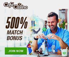 Cafe Online and Mobile Casino Games - $10 No Deposit Bonus 500 WELCOME BONUSES