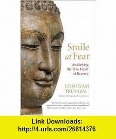 Smile at Fear Publisher Shambhala Chogyam Trungpa ,   ,  , ASIN: B004V3ECM4 , tutorials , pdf , ebook , torrent , downloads , rapidshare , filesonic , hotfile , megaupload , fileserve