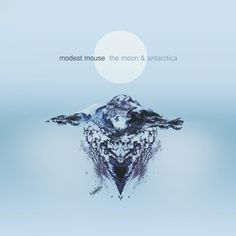 """""""The Moon & Antarctica""""- Modest Mouse (released: 2000)"""