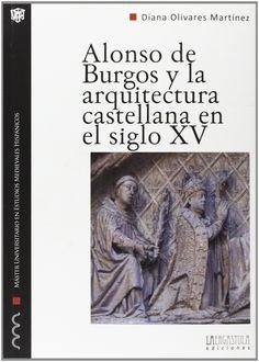 Síntesis historiográfica sobre la promoción artística episcopal en la Castilla bajomedieval, destacando la figura del obispo dominico fray Alonso de Burgos