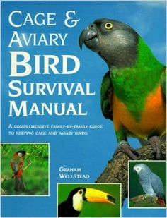 Cage and Aviary Bird Survival Manual Paperback – July, 1997 by Graham Wellstead