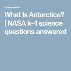 What Is Antarctica? | NASA  k-4 science questions answered