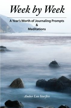 Week by Week: A Years Worth of Journaling Prompts & Meditations by Amber Lea Starfire, http://www.amazon.com/dp/0984863605/ref=cm_sw_r_pi_dp_mmDFrb15T9GK8