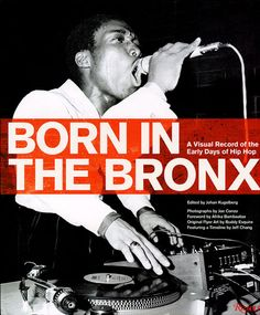 'Born in the Bronx: A Visual Record of the Early Days of Hip Hop' by Johan Kugelberg