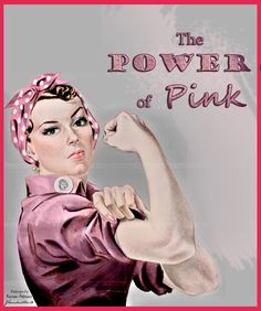 The Power of Pink -We can do it Poster redesign by Renee Adams  Breast Cancer Awareness and general Girl Power