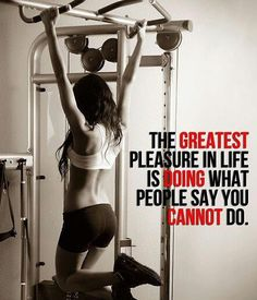 """""""The greatest pleasure in life is doing what people say you cannot do."""" #Fitness #Inspiration #Quote"""