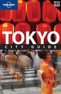 Lonely Planet Tokyo (City Travel Guide) « LibraryUserGroup.com – The Library of Library User Group