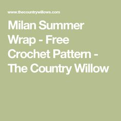 Milan Summer Wrap - Free Crochet Pattern - The Country Willow