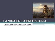 Presentación en imágenes sobre la Prehistoria.