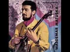 Zpívá Waldemar Matuška - YouTube