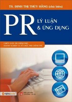 PR Lý Luận Và Ứng Dụng - Đọc thêm sách kinh doanh hay tại: https://waka.vn/the-loai/sach-kinh-te-ggDW.html