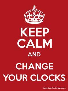 Keep Calm and Change Your Clocks