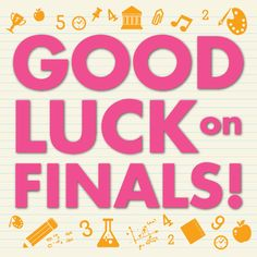 Good luck on finals! Share this image with a sister to wish her luck as well.