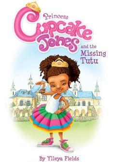 The Princess Cupcake Jones series by Yllena Fields | 19 Unforgettable Children's Books That Celebrate Diversity