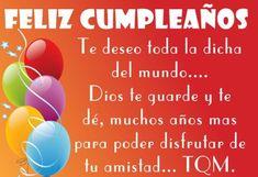 Imágenes Con Frases De Feliz Cumpleaños Para Una persona Muy Querida Birthday Wishes, Birthday Cards, Birthday Gifts, Happy Birthday, E Cards, Greeting Cards, Birthdays, Ideas Para, Portal