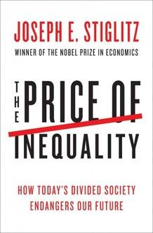 New 7/18/12. The Price of Inequality: How Today's Divided Society Endangers Our Future by Joseph E. Stiglitz.