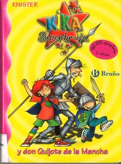 Kika Superbruja y don Quijote de la Mancha / Knister, il. B. Rieger, tr. R.P. Blanco (2004) (2005) - ED/Quijotes 2005/13