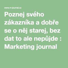 Poznej svého zákazníka a dobře se o něj starej, bez dat to ale nepůjde : Marketing journal
