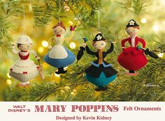 Mary Poppins Felt Ornaments    Set of Four Mary Poppins Felt Ornaments  Designed by Kevin Kidney    Felt, Wood, Hand-Painted Details.  Released in 2005. Limited Edition of 1500. © Disney