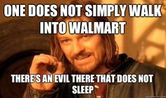 Day 24: Best One does not Simply Meme: One Does Not Simply Walk Into Walmart There's An Evil. :)