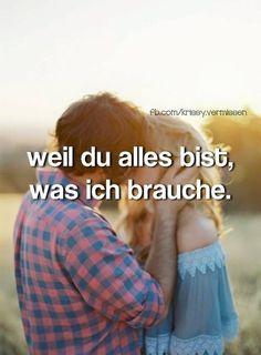 """""""Weil du alles bist was ich brauche"""" #Spruch #Liebe von: fb.com/krissy.vermissen / spruchbilder.com"""