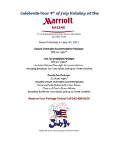 Celebrate Your 4th of July Holiday at the Racine Marriott!  http://www.marriott.com/hotels/travel/mkerw-racine-marriott/  Please let them know, JAK sent you!