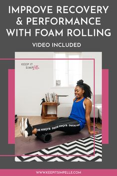 Improve Recovery & Performance with Foam Rolling [+VIDEO] - keep it simpElle Easy At Home Workouts, Gym Workouts, Workout To Lose Weight Fast, How To Lose Weight Fast, Benefits Of Foam Rolling, Fitness Tips, Fitness Motivation, This Girl Can, Self Massage