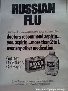 Russian Flu? ad Is the russian flu still around? If not, what's this years big flu name? From just one of the many boxes of paper epherma recenlty acquired.