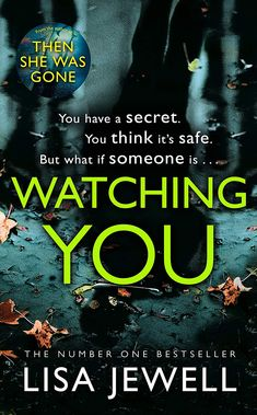 📖💾Télécharger📖💾 Watching You: Brilliant psychological crime from the author of THEN SHE WAS GONE (English Edition) Livre eBook France 【 Jewell-】 Best Books To Read, I Love Books, Good Books, Ya Books, Book Suggestions, Book Recommendations, Book Nerd, Book Club Books, Reading Lists