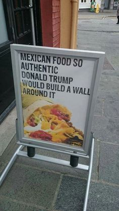 A sign outside of a Mexican restaurant in Norway. Donald Trump has become an international embarrassment -- and a joke.