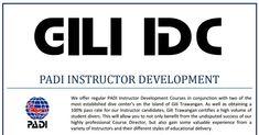 PADI INSTRUCTOR DEVELOPMENT. http://gili-idc.com/wp-content/uploads/2014/04/PADI_IDC_Gili_Islands.pdf