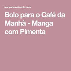 Bolo para o Café da Manhã - Manga com Pimenta