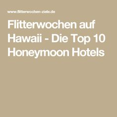 Flitterwochen auf Hawaii - Die Top 10 Honeymoon Hotels