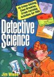 Detective Science: 40 Crime-Solving, Case-Breaking, Crook-Catching Activities for Kids - http://shopattonys.com/detective-science-40-crime-solving-case-breaking-crook-catching-activities-for-kids/
