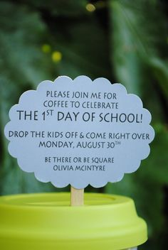 idea for first day of school! mom's celebration...might need something stronger than coffee though. :0