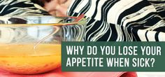 Why Do You Lose Your Appetite When You're Sick? --- Loss of appetite is a well-documented symptom of a number of illnesses and could leave you eating less while you are sick for a couple of reasons...