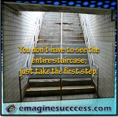 Until you take the first step you cannot move forward. #firststep #takethestep #bartism http://emaginesuccess.com