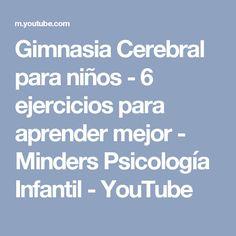 Gimnasia Cerebral para niños - 6 ejercicios para aprender mejor - Minders Psicología Infantil - YouTube