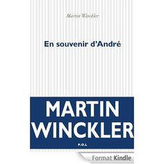 En souvenir d'André - Martin Winckler